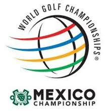WORLD GOLF CHAMPIONSHIP - MEXICO CHAMPIONSHIP